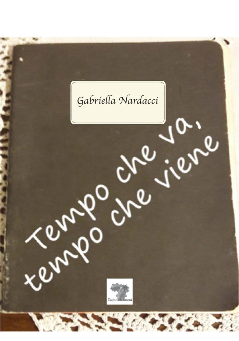 Tempo che va, tempo che viene di Gabriella Nardacci